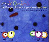 Mironins. Un libro per giocare e imparare con Joan Miró