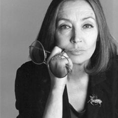 """Oriana Fallaci (1929 - 2006), Italian journalist, author, and political interviewer.      """"I have always looked at disobedience towards the oppresive as the only way to use the miracle of having been born."""""""