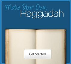 Website where you can create your own Haggadah   Start a family tradition