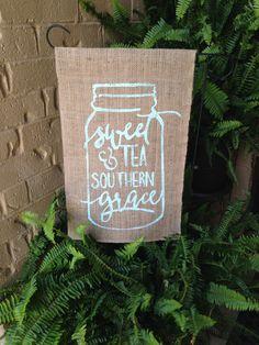 Sweet Tea and Southern Grace Garden Flag, Burlap Flag, Garden Flag, Sweet Tea, Southern Decor, Porch Flag, Mini Flag, Yard Art, Gift by theshabbystitchery on Etsy