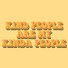 kind people are my kinda people quote aesthetic yellow retro