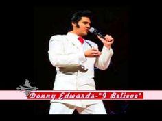 """Elvis Gospel- """"I Believe"""" By Donny Edwards"""