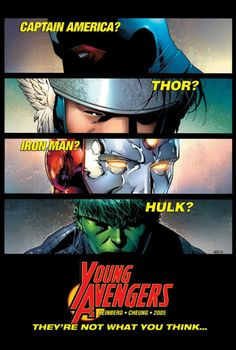 They Are the Young Avengers <---- they're Patriot (who's gone), Wiccan, Iron Lad (also gone), and Hulkling (whose hair is blonde, thank you very much)