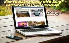 how to make money blogging without ads or affiliate marketing