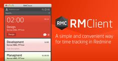 A simple and convenient way for time tracking in Redmine. RMClient was created to track time in Redmine project management system. We constantly improve the RMClient, that allows you to easily navigate the stream of your tasks and be effective.