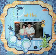 Chillin' at the aquarium - Scrapbook.com