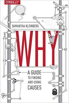 Michael picked up Why: A Guide to Finding and Using Causes