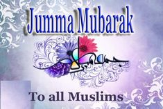 Free pictures of Second Jumma Mubarak Images Pictures and Importance. Jumma Mubarak Images and importance Latest Wallpapers and new images of Jumma Mubarak for your Fb covers pics and for desktop wallpapers. Jumma Mubarak Hadees, Jumma Mubarak Shayari, Images Of Jumma Mubarak, Jumma Mubarak Images Download, Juma Mubarak Pictures, Beautiful Jumma Mubarak, Dua In English, Jumma Mubarik, Wallpaper For Facebook