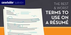 A recent CareerBuilder survey found there are some words hiring managers and human resources pros just don't want to see on your résumé. And if you've called yourself a go-to person, a team player or a strategic thinker, you'll need to make a few changes before you send your résumé to anyone else.