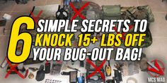 When planning your bug-out bag contents, your goal is to travel ultra-light. Here are 6 easy ways to knock off 15+ lbs from your bug-out bag