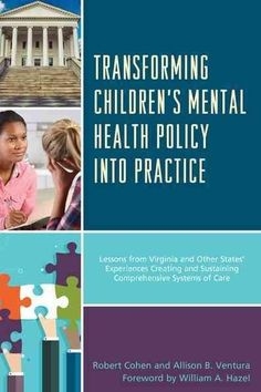 Transforming Children's Mental Health Policy into Practice: Lessons from Virginia and Other States' Experiences C...