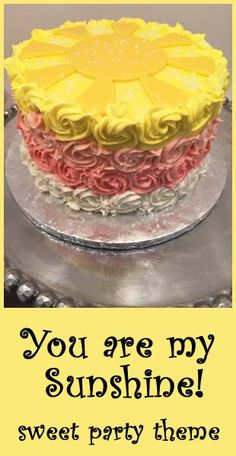 You are my Sunshine party theme- how to rose and homemade fondant.
