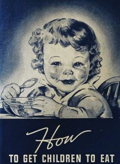 'How to get children to eat'. Pamphlet. 1940.