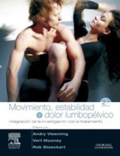 Movimiento, estabilidad y dolor lumbopélvico. Andry Vleeming. Ed Elsevier.