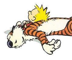 """Calvin and Hobbes QUOTE OF THE DAY (DA): """"I wish I had more friends, but people are such jerks. If you can just get most people to leave you alone, you're doing good. If you can find even one person you really like, you're lucky. And if that person can also stand you, you're really lucky."""" -- Bill Watterson"""