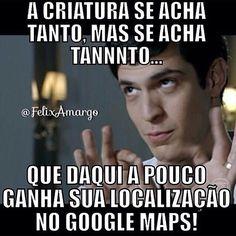 Pra certas pessoas e só o que   falta uma localização no Google Maps !!! Love Quotes, Funny Quotes, Boyfriend Memes, Bad Mood, Disney Memes, Just Kidding, Pranks, Self Love, Jokes
