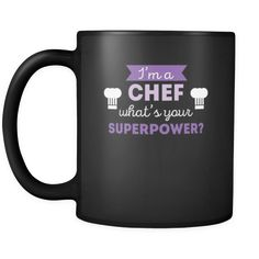 Chef I'm a chef what's your superpower? 11oz Black Mug-Drinkware-Teelime | shirts-hoodies-mugs