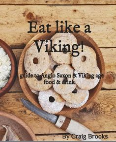 Eat Like a Viking Book by Craig Brooks - Authentic Viking Food Recipes Medieval Recipes, Viking Recipes, Viking Books, Viking Pattern, Nordic Recipe, Viking Costume, Norwegian Food, Viking Clothing, Viking Life