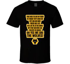 Those Were The Days We Are The Wolves Wolverhampton Fc Sports Fan T Shirt Those Were The Days, Wolverhampton, Shirt Price, Wolves, Shirt Style, Cool Designs, Soccer, One Piece, Fan