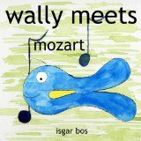 wally meets mozart (Paperback)By Isgar Bos Curriculum Planning, Childrens Books, Kindle, Times, Pictures, Babies, Music, Fashion, Children's Books