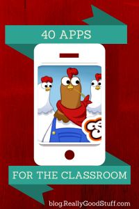 40 APPS for the Classroom - blog.reallygoodstuff.com