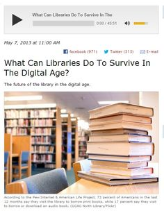 "NPR's ""On Point with Tom Ashbrook"" radio program - ""What Can Libraries Do to Survive the Digital Age?"", 2013."
