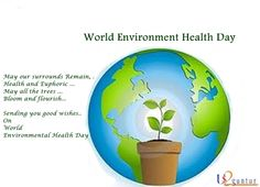 Good Wishes on World Environmental Health Day !