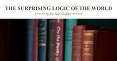 """Logic is only a boring subject when it does not stir you to wonder at the beautiful order of the world. """"Logic is a kind of worship."""" - Dan Sheffler Great Words, Worship, Dan, World, Beautiful, Big Words, The World"""
