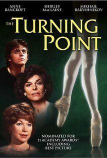 Turning Point (1977) -- Anne Bancroft, Shirley MacLaine, Mikhail Baryshnikov, Leslie Browne, Tom Skerritt