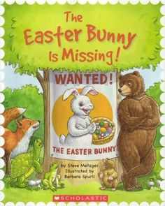 The Easter Bunny Is Missing! by Steve Metzger