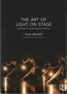 The Art of Light on Stage is the first history of theatre lighting design to bring the story right up to date. In this extraordinary volume, award-winning designer Yaron Abulafia explores the poetics