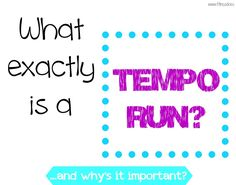 What is a tempo run and how will it help you. Www.fitncookies.com