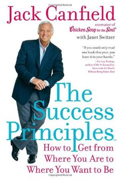 The Success Principles(TM): How to Get from Where You Are to Where You Want to Be by Jack Canfield,http://www.amazon.com/dp/0060594896/ref=cm_sw_r_pi_dp_8gZQsb0YSY8ACD7F