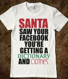 Santa saw your Facebook #Santa #Facebook #Dictionary #Clothes #Naughty #christmas