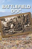 Free Kindle Book -  [History][Free] Battlefield Doc: Memoirs of a Korean War Combat Medic