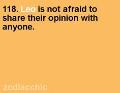 how many times has this gotten me in trouble...now I know it's because I'm a Leo!