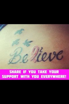 Breast cancer tattoo Believe Breast Cancer Tattoos, Cancer Ribbon Tattoos, Breast Cancer Survivor, Breast Cancer Awareness, Lung Cancer, Tattoos Skull, Cool Tattoos, Tatoos, Pink Tattoos