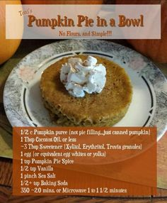 Keto pumpkin pie in a bowl low carb gluten free sugar free Low Carb Sweets, Low Carb Desserts, Healthy Desserts, Low Carb Recipes, Healthy Pumpkin Recipes, Canned Pumpkin Recipes, Keto Snacks, Mug Recipes, Fall Recipes