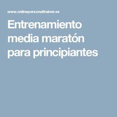 Entrenamiento media maratón para principiantes