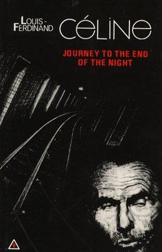 Mr Celine - Journey to the End of the Night. Voyage au bout de la nuit is a nihilistic novel of savage, exultant misanthropy, combined, however, with cynical humour. Céline expresses an almost unrelieved pessimism with regard to human nature, human institutions, society, and life in general.