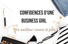 Confidences d'une Business Girl Google Docs, Blogging For Beginners, Business, Personal Development, Comme, Confidence, Envy, Private Life, Store