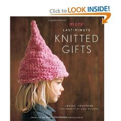 More Last-Minute Knitted Gifts - Joelle Hoverson