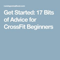 Get Started: 17 Bits of Advice for CrossFit Beginners