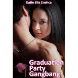 Graduation Party Gangbang (Kindle Edition)By Katie Elle