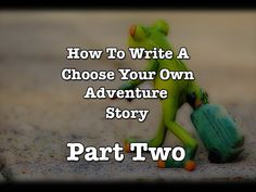 A couple of years ago I wrote a blog post, How to Write a Choose Your Own Adventure (CYOA) story. It's one of my favorite posts because I love CYOA stories. I mean, who wouldn't? They're a cross between a book and a game!   Anyway, I've always wanted to expand on that first post and, today, decided there is no time like the present.