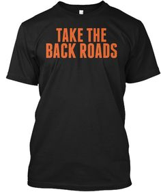 Take The Back Roads Black T-Shirt Front
