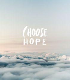 Choosing Hope.