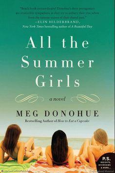 All the Summer Girls: A Novel by Meg Donohue- (B-) Good summer read - friends overcoming hardtimes.
