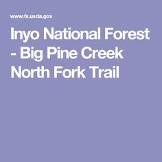 Inyo National Forest - Big Pine Creek North Fork Trail