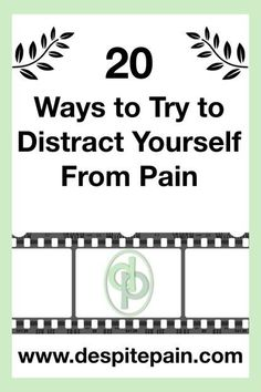 20 Ways to Try to Distract Yourself From Pain - Despite Pain Chronic Fatigue Syndrome, Chronic Illness, Chronic Pain, Helping Others, Helping People, Burst Bubble, Only Fools And Horses, Hobbies For Adults, Keeping A Journal